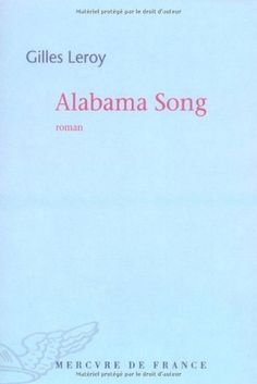 Amazon.fr - Alabama song - Gilles Leroy - Livres