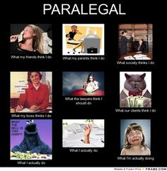 What I really do? cry...no one should have to do paralegal school after law school