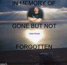 IN MEMORY OF...GONE BUT NOT FORGOTTEN
