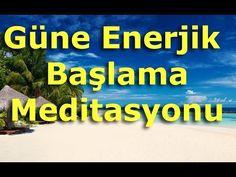 Depresyonu Önleme, Güne Enerjik Başlama Meditasyonu; Özsevgi ve Özdeğer Olumlamaları - YouTube