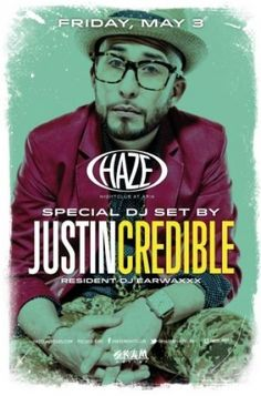 05-03-2013 - Justin Credible At: Haze Nightclub @ Aria Hotel   HAZE is the place to kick off the weekend with the finest open-format DJs from around the world. This Friday, get your party started with POWER 106's DJ Justincredible.
