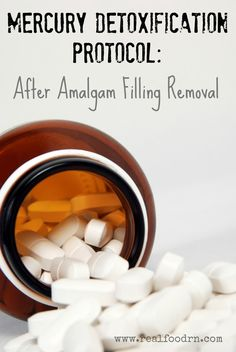 Preventing Mercury Toxicity After Amalgam Filling Removal. What I personally did after having my amalgam fillings removed.  realfoodrn.com