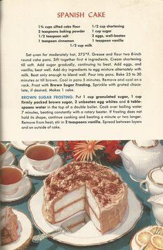 Vintage Recipes, Cakes, Spanish Cake – Famous Last Words Retro Recipes, Old Recipes, Vintage Recipes, Cookbook Recipes, Baking Recipes, Cake Recipes, Dessert Recipes, Family Recipes, 1950s Recipes