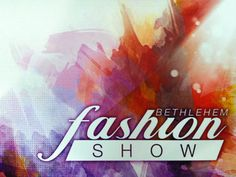 Time flies when you're having fun! The Bethlehem Fashion Show is on Sept. 22. To help count down the days, we'll be releasing the 20 things we're looking forward to. Twenty days...twenty reasons to celebrate!