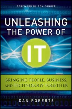Unleashing the Power of IT: Bringing People, Business, and Technology Together (Wiley CIO), http://www.amazon.com/dp/0470920424/ref=cm_sw_r_pi_awd_got.rb0F4E0DN