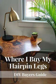 Where I Buy My Hairpin Legs - Buyers Guide