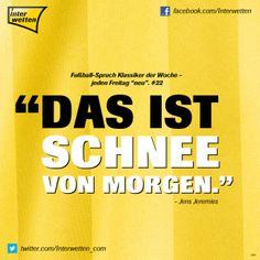 """Fußball-Spruch Klassiker der Woche - jeden Freitag """"neu"""". #22 #FSKdW - """"Das ist Schnee von morgen"""" - Jens Jeremies #Interwetten"""