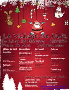 Le village de Noël se tiendra, cette année encore, place des Arts à Villefranche du 12 au 24 décembre 2015. Différentes animations se succederont: concerts, patinoire, carrousel, caléche, balade à poney.... Cliquez sur l'affiche ci dessus pour les détails.