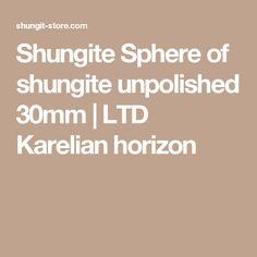 Shungite Sphere of shungite unpolished 30mm | LTD Karelian horizon