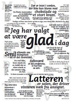 GLAD plakaten er gode udpluk fra bogen Visdomsord, som er fyldt med mere end 1300 fremragende positive budskaber, der bringer god energi, OG GLÆDE.