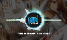 The Weeknd - The Hills NIGHTCORE