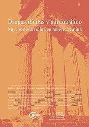 Drogas ilícitas y narcotráfico : nuevos desarrollos en América Latina