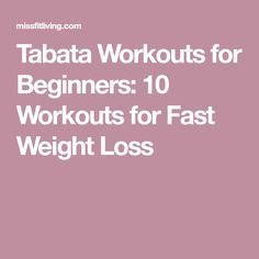 Tabata Workouts for Beginners: 10 Workouts for Fast Weight Loss