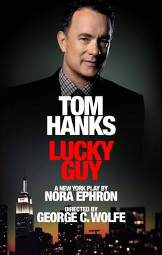 Tom Hanks to make Broadway debut in Nora Ephron's LUCKY GUY. Previews start in March!