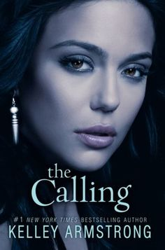 The Calling - Kelly Armstrong Rising Powers series