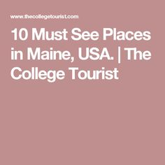 Tips For A Streefree Visit To Acadia National Park Maine - 10 must see landmarks in the us