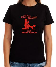 Sex & Drugs And Hip Hop Women T-Shirts