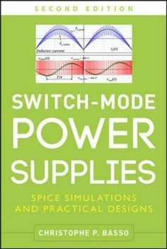 Switch-mode power supplies : spice simulations and practical designs / Christophe P. Basso
