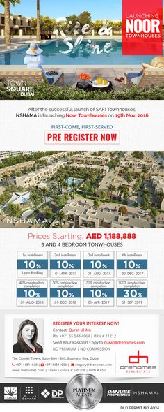 NOOR TOWNHOUSES by NSHAMA After the successful launch of SAFI Townhouses, NSHAMA is launching Noor Townhouses on 19th Nov, 2016. 3 and 4 Bedroom Townhouses. Prices Starting from AED 1,188,888. Attractive Payment Plan. 10% Booking. Handover in September, 2019. CONTACT NSHAMA PLATINUM AGENT Toll Free: 800 37373 | Hotline: +971 52 542 3002 www.drehomes.com | marketing@drehomes.com #NoorTownhouses #Noor #Townhouses #NSHAMA #NewLaunch #Drehomes #DrehomesRealEstate #MyDubai #InvestNow Nov 2016, New Launch, Townhouse, Dubai, September, Product Launch, Real Estate, Marketing, How To Plan