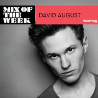 Mixmag Mix Of The Week: David August by Mixmag on SoundCloud