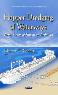 COMING SOON - Availability: http://130.157.138.11/record=  Hopper Dredging of Waterways: Army Corps of Engineers Activities (Water Resource Planning, Development and Management): Eleanor G. Chance