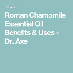 Roman Chamomile Essential Oil Benefits & Uses - Dr. Essential Oils For Depression, Herbs For Depression, Chamomile Essential Oil, Essential Oil Uses, Roman Chamomile, Oil Benefits, Medicinal Herbs, Alternative Health, Natural Healing