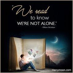 """We read to know we're not alone.""  - William Nicholson  .  .  .  #harrymoon #adventure #hero #magic #bookquote #bookquotes #quoteoftheday #booklover #bookaddict #reading #book #booksforkids #booksfortoddlers #travel #nature #library #booklovers #bibliophile #bookstagram #booknerd #instabook #kidsbooks #childrensbooks #bookish #ilovebooks #bookworm #bookaholic"