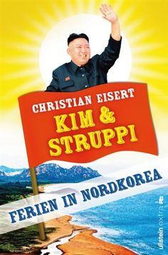 Kim und Struppi: Ferien in Nordkorea eBook: Christian Eisert: Amazon.de: Kindle-Shop