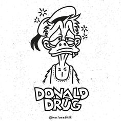 DONALD DRUG #mxblck #illustration #wasted by maximumblack