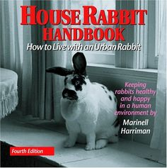 House Rabbit Handbook: How to Live with an Urban Rabbit, Edition Paperback – June 2005 by Marinell Harriman Rabbit Book, Pet Rabbit, Benny And Joon, Human Environment, Bunny Care, House Rabbit, Rabbit Hutches, My Animal, Pet Care