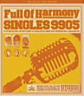SINGLES 9905 ~ Full of Harmony,
