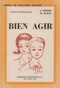 Quand les enfants savaient... Dirand, Blanc, Bien agir, Choix de lectures suivies CE (1967)