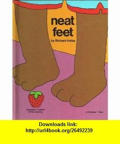 Neat Feet (Strawberry Library of First Learning) (9780911787078) Richard Hefter , ISBN-10: 0911787070  , ISBN-13: 978-0911787078 ,  , tutorials , pdf , ebook , torrent , downloads , rapidshare , filesonic , hotfile , megaupload , fileserve