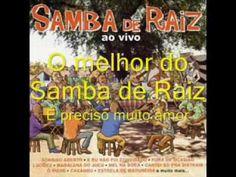Samba de Raiz - É preciso muito amor