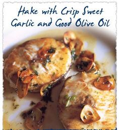 Hake with crisp sweet garlic and good olive oil. Recipe by Mitchell Tonks from Young's seafood.