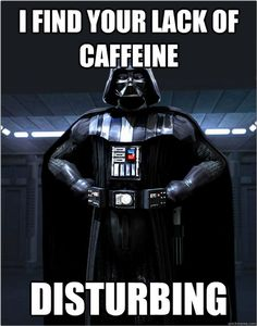 #vader #life #coffee #caffeine #coffeeaddiction #drink #espresso #stayawake #cantstop #stop #words #addiction #starwars #darthvader #geek