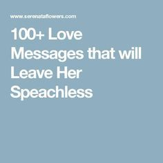 100+ Love Messages that will Leave Her Speachless