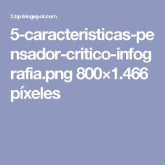5-caracteristicas-pensador-critico-infografia.png 800×1.466 píxeles