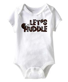 Look what I found on #zulily! White 'Let's Huddle' Bodysuit - Infant by American Classics #zulilyfinds