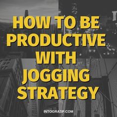 How To Be Productive With Jogging Strategy - #howtobe #Jogging #productive #Strategy