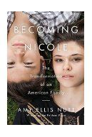 Dec 21, 2016 Becoming Nicole : the transformation of an American family / Amy Ellis Nutt.