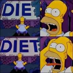 LOL funny diet exercise TV the simpsons simpsons homer homer simpson thinspo yellow Simpsons Meme, The Simpsons, Simpsons Quotes, Memes Humor, Funny Jokes, Hilarious, Gym Humor, Fitness Humour, Funny Images