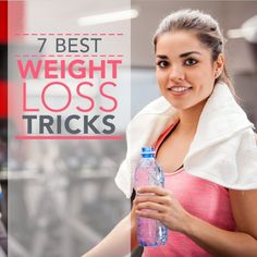 7 Best Weight Loss Tricks #weightloss #loseweight #cleaneating #workouts