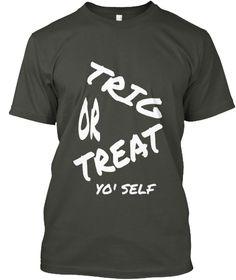 Trig Or Treat Yo' Self Smoke Gray T-Shirt Front