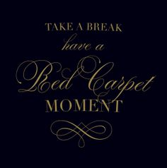 """typographic design """"Take a break - Have a Red Carpet Moment"""" design by @Astrid Mueller - see the matching designs, packaging design and fashion inspired illustration here on Astrid's blog: http://www.astridmueller.com/blog/en/dark-glamour-girl-illustration-red-carpet-moment  COPYRIGHT NOTE: you may re-pin this design but please mention the designer @Astrid Mueller thank you :) All rights reserved @ 2014 Astrid Mueller"""