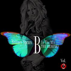 BRITNEY SPEARS - B IN THE MIX REMIXES VOL 2