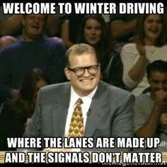 """lol!!! That's so Northern NY! - """"Welcome to winter driving where the lanes are made up and the signals don't matter"""""""
