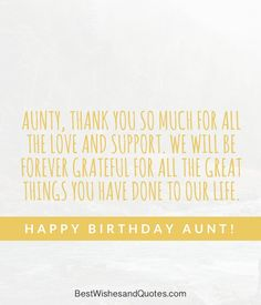 Happy Birthday to my Aunt Happy Birthday Aunt, Birthday Wishes, Forever Grateful, True Words, Deep Thoughts, Qoutes, Celebrations, Messages, Sayings