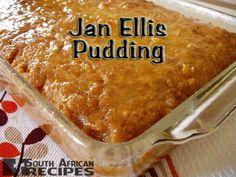 South African Recipes   JAN ELLIS PUDDING