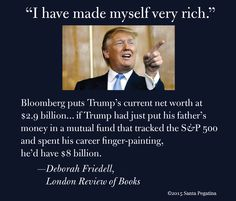 We got to see ONE page from ONE year of his tax returns, (that he promised to release if he were elected), which showed he lost nearly one billion dollars in a single year, while running casinos, a business that always makes a profit because the house always wins. Yet his underpaid, uneducated, uninformed, ignorant, racist supporters voted for him anyway. Cuz Erma-Gerd, Heez Gone Mayk Murica Grate Agin!